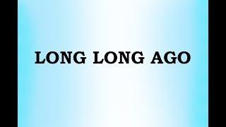 Long Long Ago - Children Classic Song