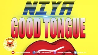 Niya - Good Tongue Dem (Raw) April 2019