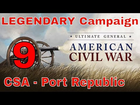 PORT REPUBLIC - UGCW LEGENDARY MODE #9 - CONFEDERATE CAMPAIG