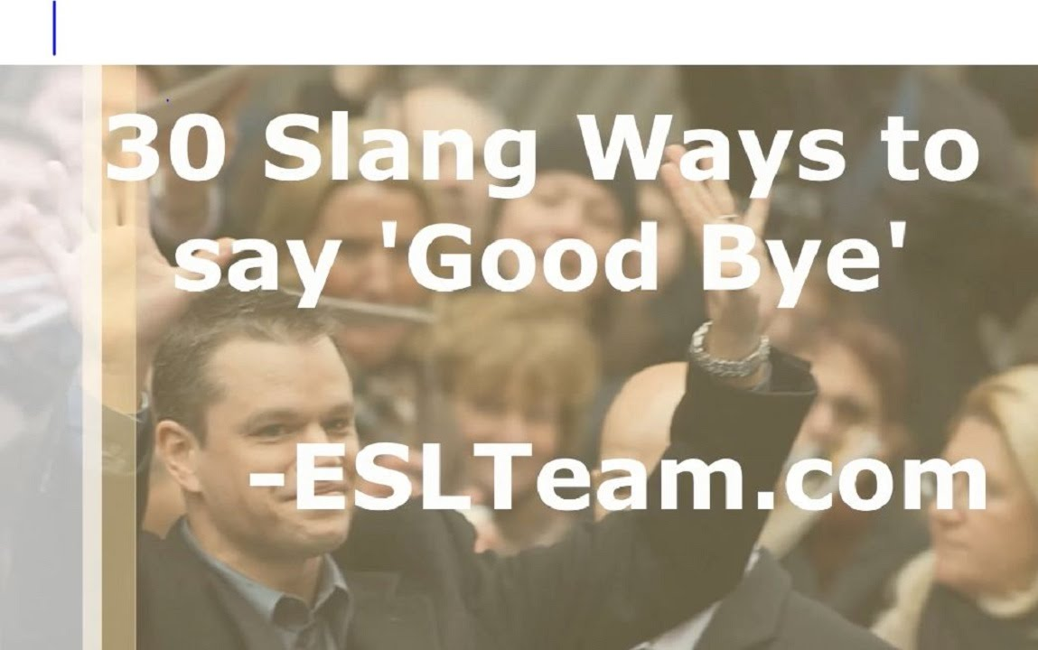 30 Slang Ways To Say Good Bye In English Slang For British