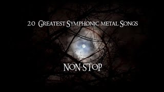 20 Greatest Symphonic Metal Songs NON STOP