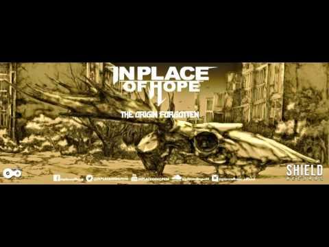 IN PLACE OF HOPE - The Origin Forgotten (FULL ALBUM)