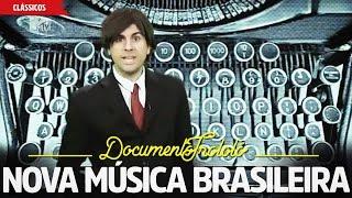 Nova Música Brasileira | Documento Trololó