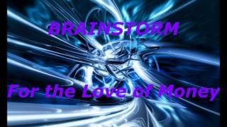 Watch Brainstorm For The Love Of Money video