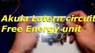 Free Energy Device - Selfrunning Akula LED Latern unit with circuit diagram - Compilation