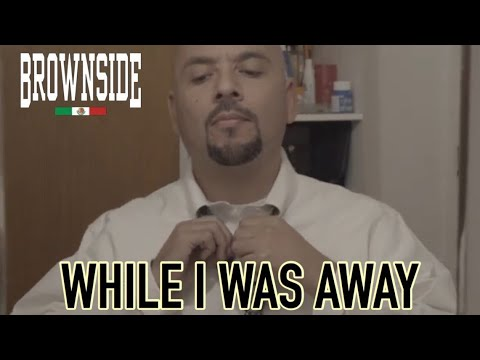 Wicked From Brownside - While I Was Away - Music Video