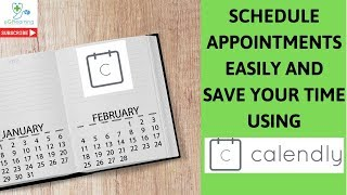 Schedule appointments easily and save your time using Calendly