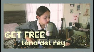Get Free By Lana Del Rey Cover By Sara King