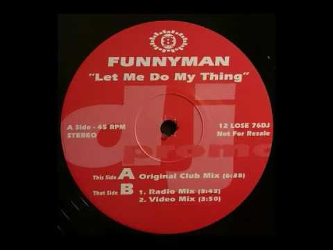 Funnyman  Let Me Do My Thing Radio Mix