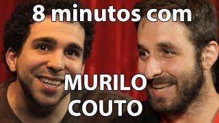 8 minutos - Murilo Couto