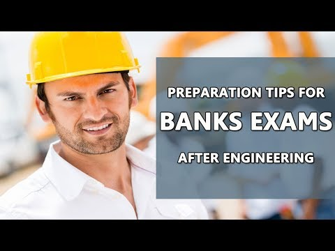 Preparation Tips for Banks Exams After Engineering