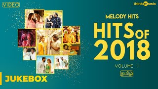 Hits of 2018 (Volume 01) | Tamil | Songs Jukebox