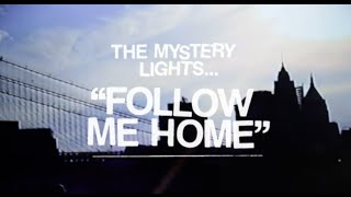 The Mystery Lights- Follow Me Home (OFFICIAL VIDEO)