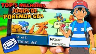 TOP 5 MELHORES JOGOS  DE POKEMON PARA  [ GBA ]