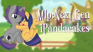 |MLP:NG|ВЕРСИЯ iPandacakes|