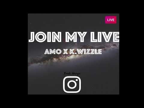 Amo X K.Wizzle - Join My Live (Prod. By Hargo)