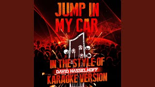 Jump in My Car (In the Style of David Hasselhoff) (Karaoke Version)