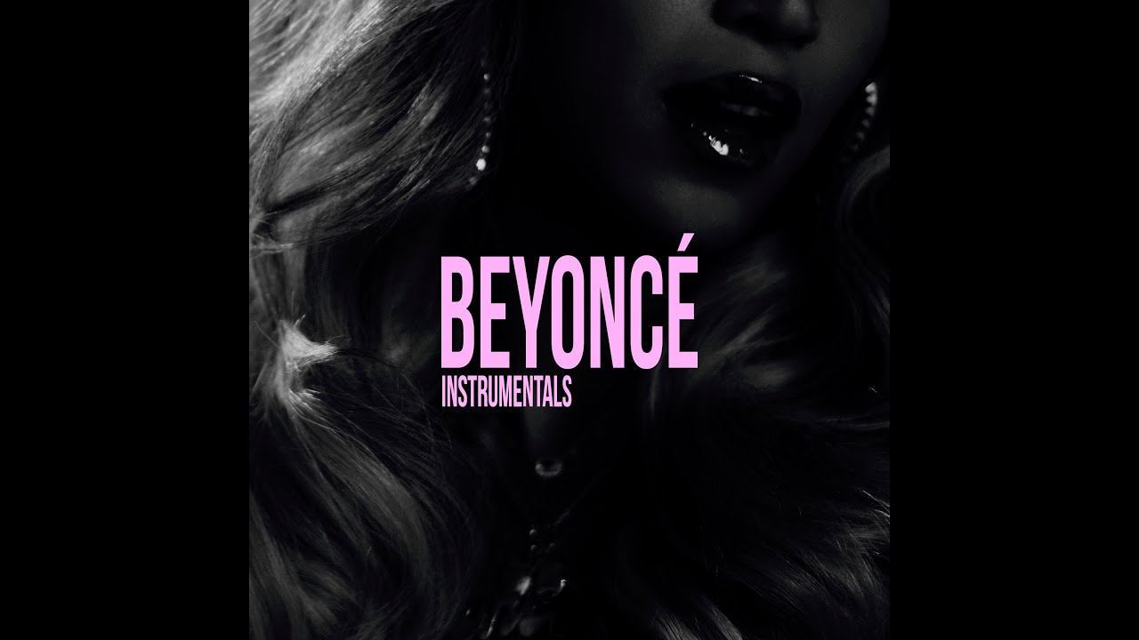 Beyoncé - BEYONCÉ FULL OFFICIAL INSTRUMENTAL ALBUM - YouTube