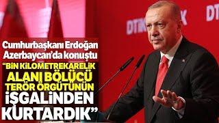 """Cumhurbaşkanı Erdoğan: """"Bin Kilometrekarelik Alanı Bölücü Terör Örgütünün İşgalinden Kurtardı""""k"""