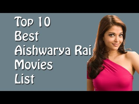 Top 10 Best Aishwarya Rai Movies List - Aishwarya Rai Best Movies