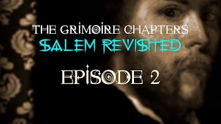 "The Grimoire Chapters: Salem Revisited - Episode 2 ""Hysteria"""