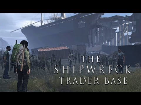 The Shipwreck Trader Base - DayZ Standalone 0.62 (Part 2)