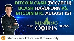 Bitcoin Cash (BCC/BCH) BCash August 1st Hardfork vs. Bitcoin BTC