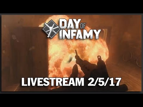 Beta Testing Day of Infamy with Karmakut - Weekly Livestream VOD 2/5/17