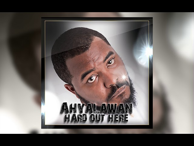 Ahyalawan - Hard Out Here