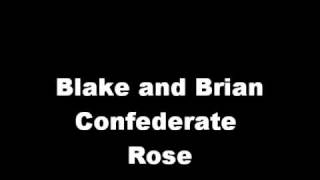 Watch Blake  Brian Confederate Rose video