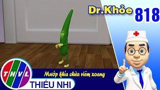 Dr. Khỏe - Tập 818: Mướp khía chữa viêm xoang