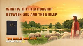 "Gospel Movie Clip ""The Bible and God"" (4) - What Is the Relationship Between God and the Bible?"