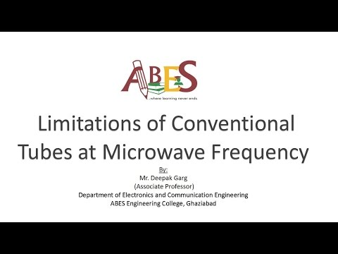 Limitations of Conventional Tubes at Microwave Frequency by Mr. Deepak Garg [Microwave Engineering ]