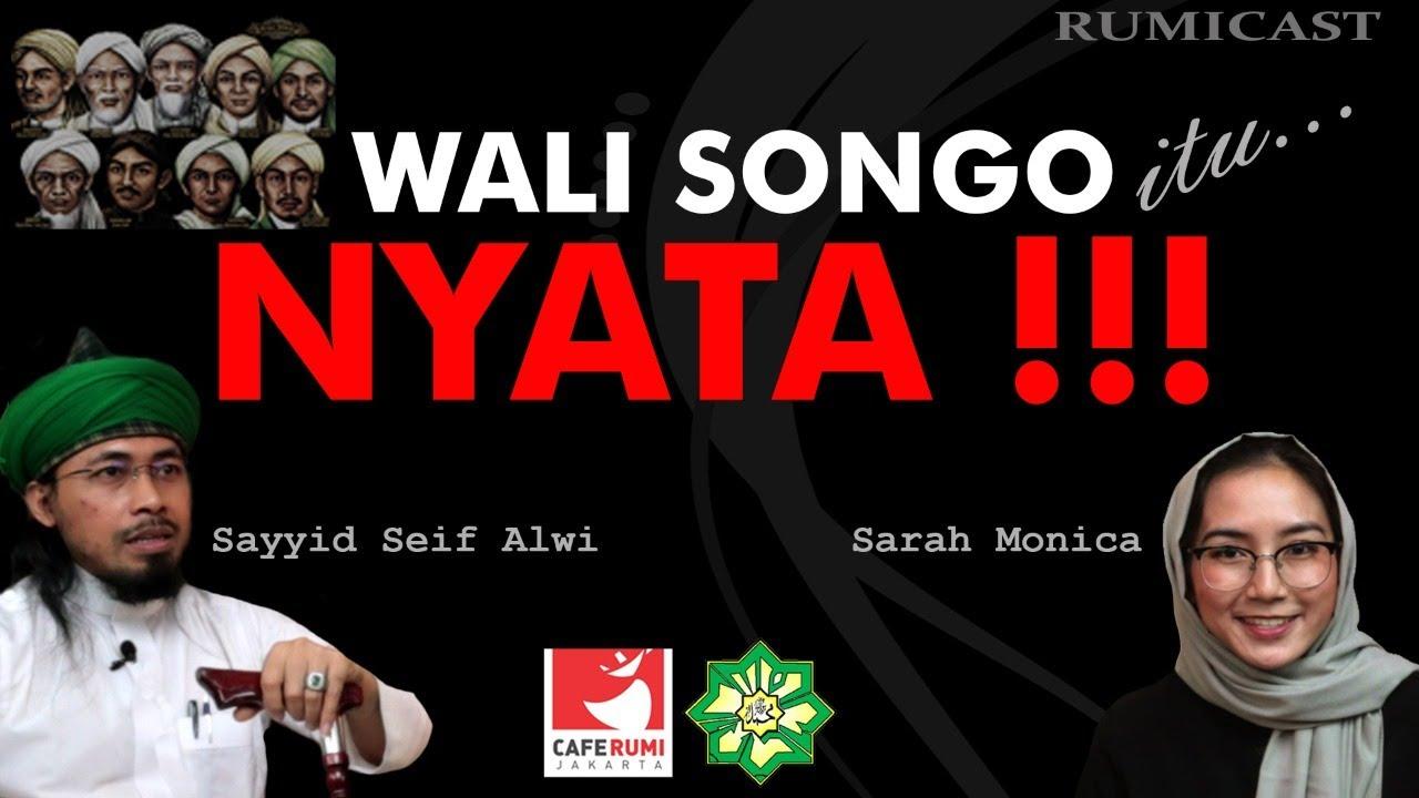 Download WALI SONGO ITU NYATA - SAYYID SEIF ALWI & SARAH MONICA (HOST)   RUMICAST