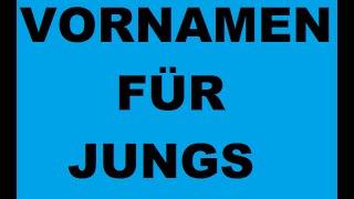 VORNAMEN FÜR JUNGEN (Names for boys)