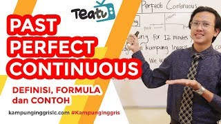 Cara Belajar Past Perfect Continuous Dengan Mudah  TEATU with Mr Diaz - Kampung Inggris LC