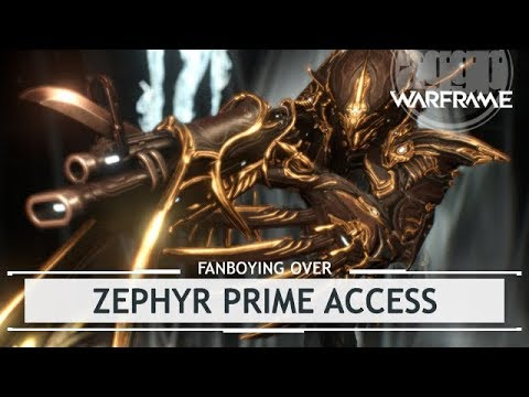 Warframe: Fanboying Over Zephyr Prime Access  & Drop Locations [fanboying]