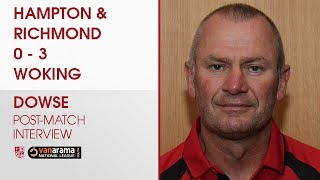 Hampton & Richmond Borough 0 - 3 Woking | Dowse Interview