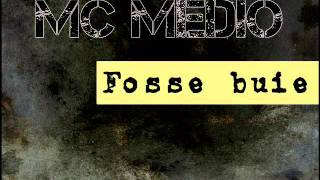 MC Medio - Fosse Buie