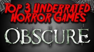 Top 3 Underrated Horror Games: Obscure