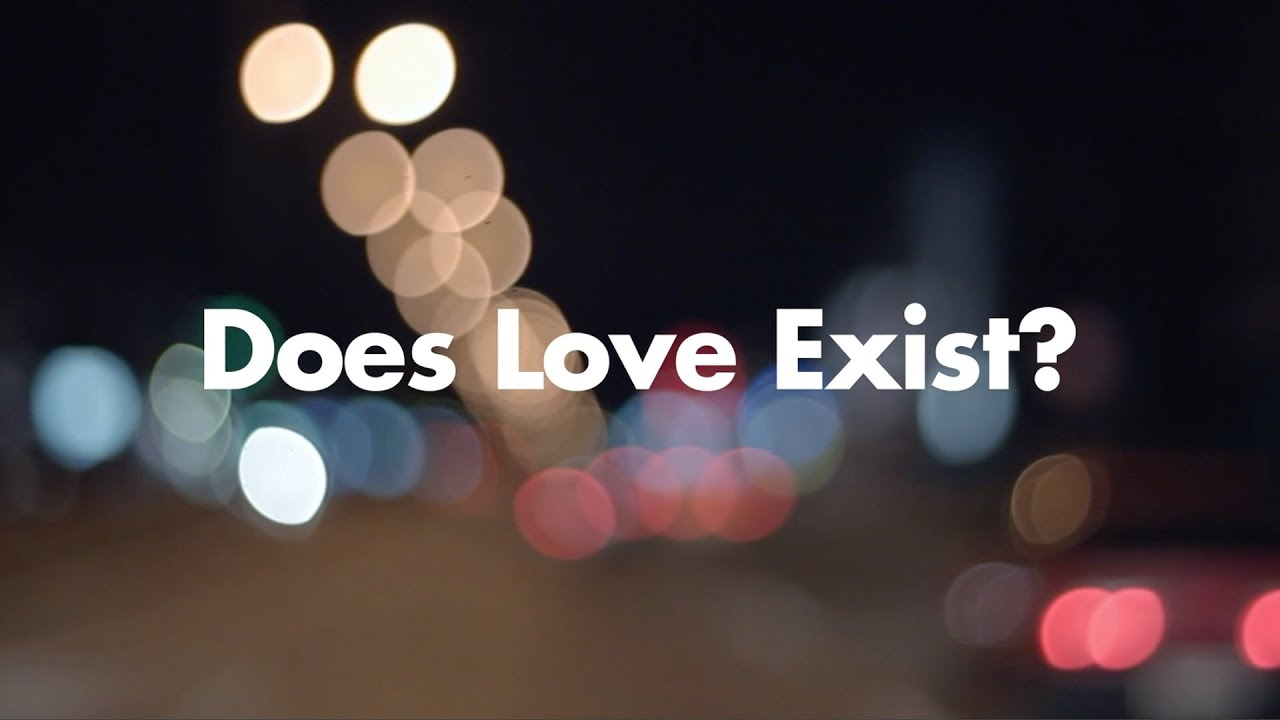 Does love exist