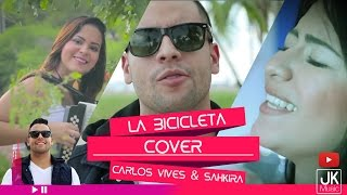 La Bicicleta - Cover - JK Jurado Feat Ma Silena Ovalle & Daniela Sierra