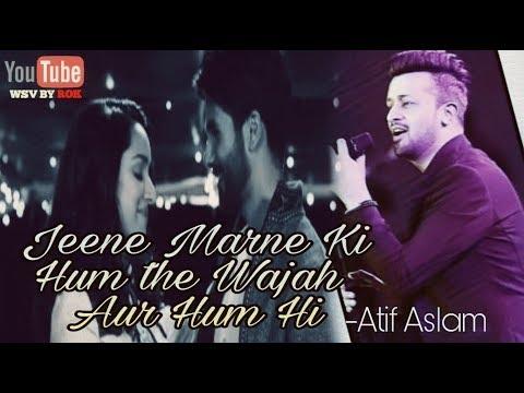 Jeene Marne Ki Hum The Wajah Aur Hum Hi | Atif Aslam New Whatsapp Status Video  | Rok