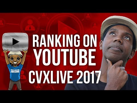 How to Rank on YouTube with SEO Titles and Clickable Thumbnails [CVXLIVE 2017]