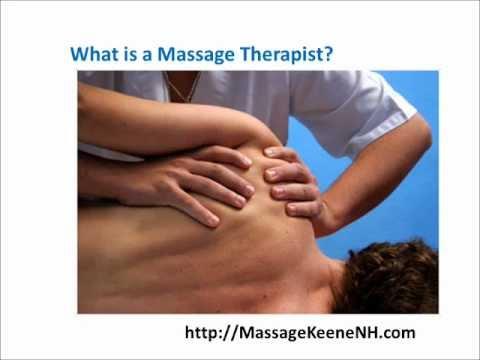 Massage Keene NH. What is a massage therapist?