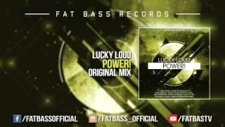 Lucky Loud - Power! (Original Mix)