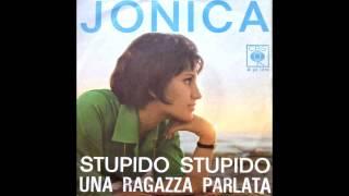 JONICA - STUPIDO STUPIDO