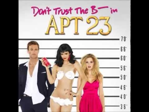 Don't Trust The B---- In Apartment 23 Theme Song (FULL)