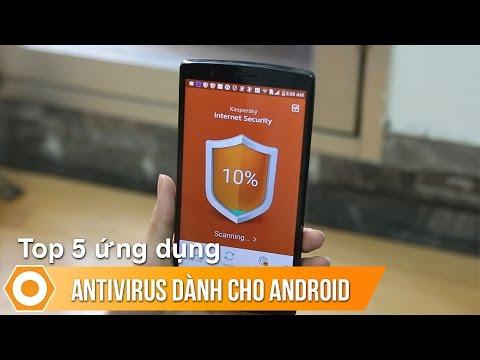 Top 5 ứng dụng Antivirus tốt nhất dành cho Android.
