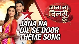 Jana Na Dil Se Door Theme Song | Star Plus | Krsna Solo | Sandeep Nath
